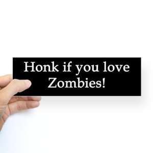 Honk If You Love Zombies Sticker Bumper Funny Bumper