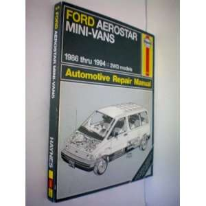 Ford Aerostar Mini Vans 1986 thru 1994    2 WD Models    Haynes