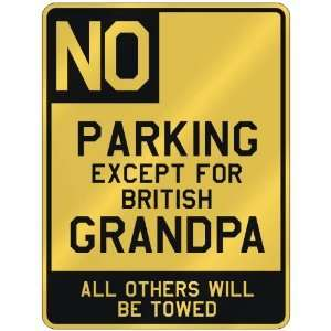 NO  PARKING EXCEPT FOR BRITISH GRANDPA  PARKING SIGN COUNTRY UNITED