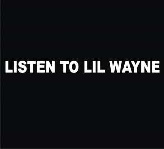 LISTEN TO LIL WAYNE Black T Shirt NEW ALL SIZES