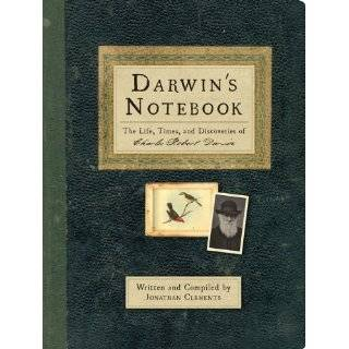 Darwins Notebook The Life, Times, and Discoveries of Charles Robert