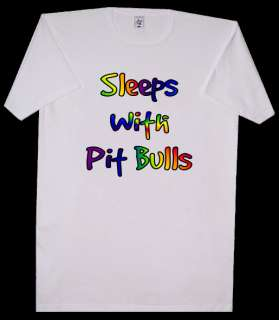 SLEEPS WITH PIT BULL TERRIER DOG NIGHT SHIRT T SHIRT