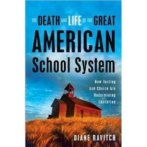 Ravitchs Death and Life of Great AmericanSchool System(Death and Life
