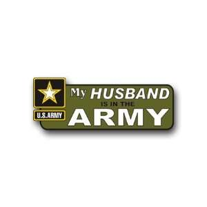 United States Army My Husband is in the Army Bumper
